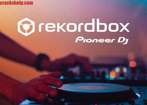 Rekordbox DJ 6.4.0 Crack + License Key 100% Working Free Download