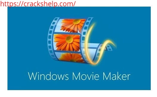 Windows Movie Maker 2020 Crack With Serial Key Free Download